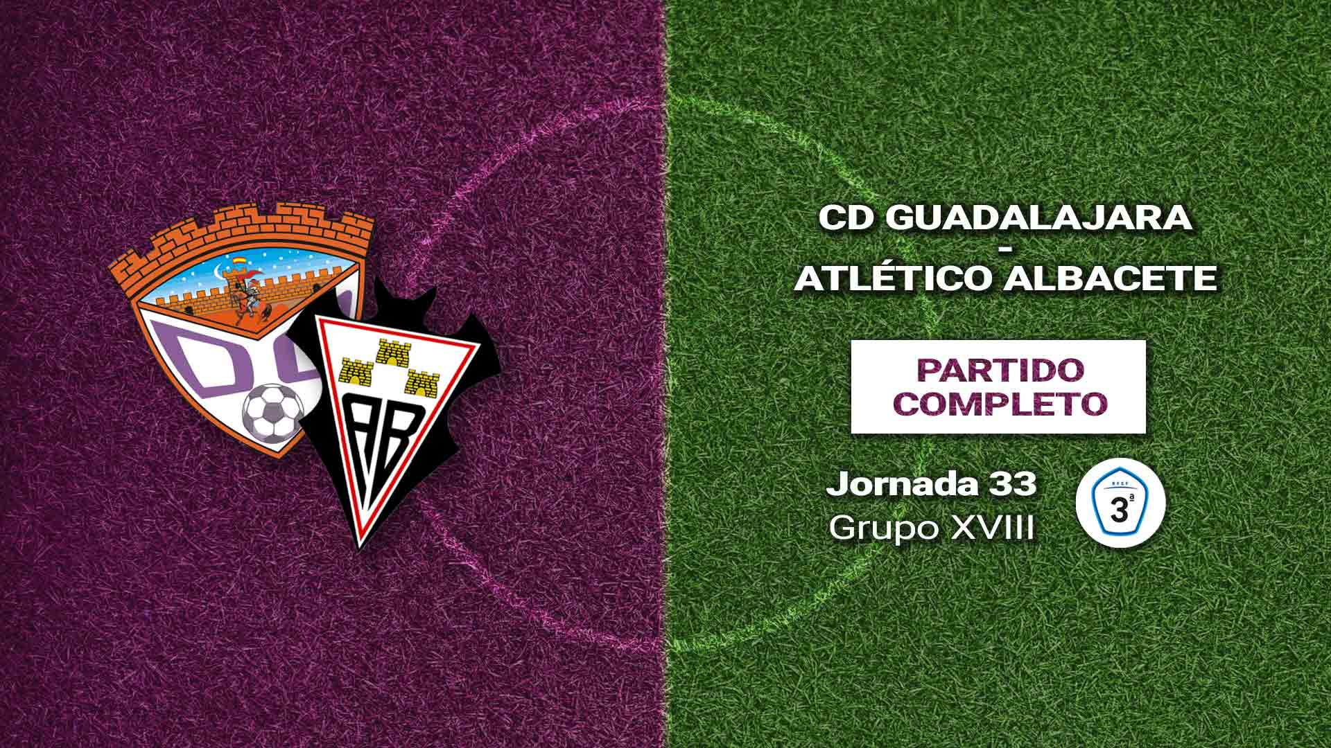 EN PLAY | 3ª DIVISIÓN | Completo: CD Guadalajara 0 - At. Albacete 4